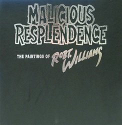 Robert Williams Malicious Resplendence Limited Edition Book