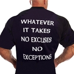 "Camp Muscle's ""What Ever It Takes No Excuses No Exceptions"" T-shirt. You show up every day, show your drive and desire!"
