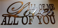 """All of me loves all of you"" Metal Wall Art"
