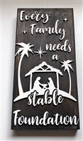 Every Family Needs a Stable Foundation Sign