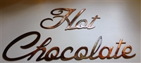 """Hot Chocolate"" Metal Word Art Copper/Bronze Plated"