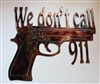 We Don't Call 911 Metal Art Decor