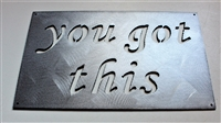 you got this metal wall art sign