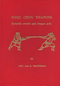 Ian Protheroe - Wing Chun Weapons - Long Pole (Luk Dim Boon Kwan) and Butterfly Swords (Bart Jarm Do)
