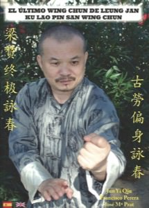 Jun Qiu, Jose Ma Prat, Francisco Perera - The Last Wing Chun of Leung Jan, Ku Lo Pin San Wing Chun
