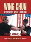Jon Rister - Wing Chun Strategy and Tactics: Attack, Attack, Attack