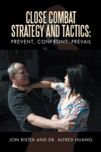 Jon Rister - Close Combat Strategy and Tactics: Prevent, Confront, Prevail