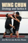 Jon Rister - Wing Chun Strategy and Tactics II: Strike, Control, Break