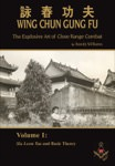 Randy Williams - Wing Chun Gung Fu - The Explosive Art of Close Range Combat - Volume 1: Siu Leem Tau and Basic Theory