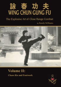 Randy Williams - Wing Chun Gung Fu - The Explosive Art of Close Range Combat - Volume 2: Chum Kiu and Footwork