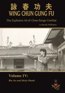 Randy Williams - Wing Chun Gung Fu - The Explosive Art of Close Range Combat - Volume 4: Biu Jee and Sticky Hands