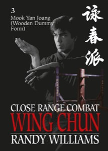 Randy Williams - Close Range Combat Wing Chun Vol 3 - Wooden Dummy Form - 2015 Edition