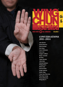 Wing Chun Illustrated: Conversations Volume 1, 2011-2014