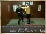DOWNLOAD: Sifu Fernandez - WingTchunDo - Lesson 13 - Lat Sao - Chinese Version Lat Sao 6-10