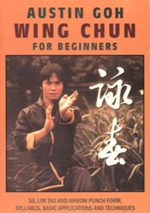Austin Goh - DVD 01:  Wing Chun for Beginners