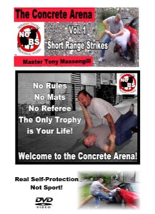 Tony Massengill - Concrete Arena Close Quarters Combat DVD Vol. 1 - Striking Methods