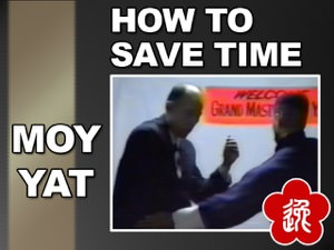 Moy Yat - How to Save Time