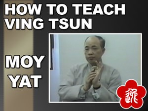 Moy Yat - How to Teach Ving Tsun