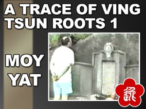 Moy Yat - A Trace of Ving Tsun Roots 1
