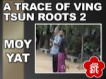 Moy Yat - A Trace of Ving Tsun Roots 2