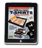How To Print T-Shirts For Fun And Profit - eBook Download