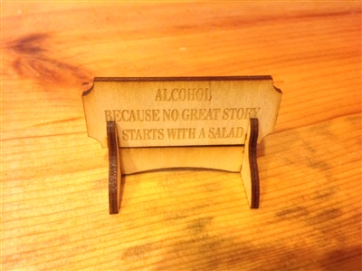 """Alcohol Because No Great Story Started With A Salad"" Miniature Desktop Sign"