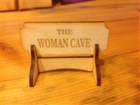 """THE WOMEN CAVE""  Miniature Desktop Sign"