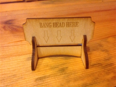 """BANG HEAD HERE "" Miniature Desktop Sign"