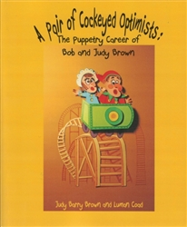 A Pair of Cockeyed Optimists: The Puppetry Career of Bob & Judy Brown