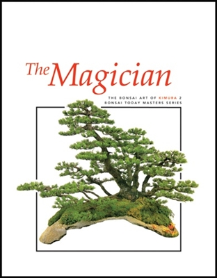 Bonsai Book, The Magician: The Bonsai Art of Kimura 2