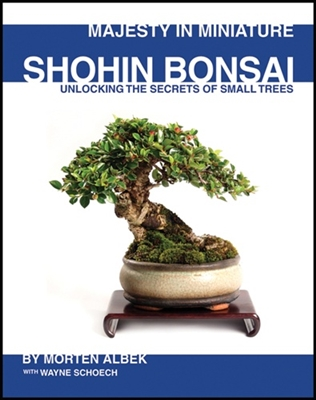 Bonsai Book, Shohin Bonsai by Morten Albek, with Wayne Schoech