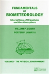 Fundamentals of Biometeorology, Interactions of Organisms and the Atmosphere.  Volume 1. The Physical Environment