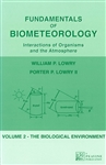 Fundamentals of Biometeorology, Interactions of Organisms and the Atmosphere.  Volume 2--The Biological Environment