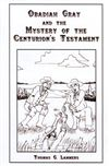 Obadiah Gray and the Mystery of the Centurion's Testament