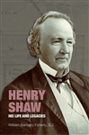 Henry Shaw: His Life and Legacies