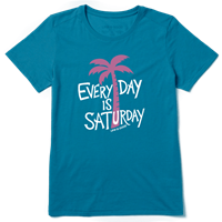 Life is Good Every Day is Saturday Cool Crew Tee