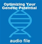 Optimizing Your Genetic Potential