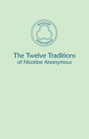 The Twelve Traditions of Nicotine Anonymous (Extended Version)