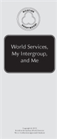 World Services, My Intergroup, and Me