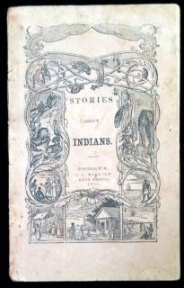 Stories about Indians. Merriam & Merrill.Concord, NH.1854