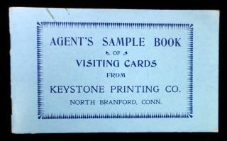 Agent's Sample Book of Visiting Cards from Keystone Printing Co., North Branford, Conn. . ..c. 1905