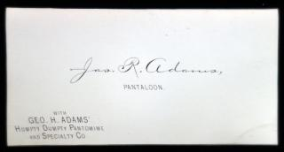 Jas. R. Adams, Pantaloon Business Card. ..