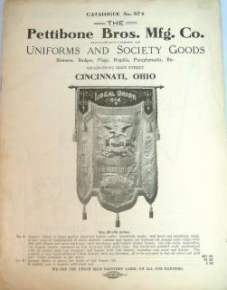 Pettibone Bros. Mfg. Co. Manufactures of Uniforms and Society Goods, Banners, Badges, Flags, Regalia, Paraphernalia, etc. Catalog No. 674.