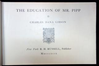 The Education of Mr. Pipp.  Charles Dana Gibson R.H. Russell New York 1899
