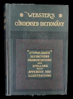 Webster's Condensed Dictionary: Etymologies, Definitions, Pronunciations, and Spelling with Appendix and Illustrations.  Dorsey Gardner American Book Co. New York 1884
