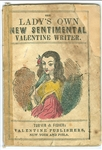 The Lady's Own New Sentimental Valentine Writer, or, Poetry of the Heart,  being a New and Elegant Collection of Valentines, Addressed to Gentlemen. Turner and Fisher: New York and Philadelphia, n.d. c1845