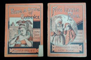 Two Books From the Dame Trot Series: Five Little Pigs & Sing a Song of Sixpence. McLoughlin Bros. New York. c1890