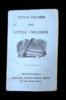 Little Prayers for Little Children.   American Sunday-School Union Philadelphia c. 1840s