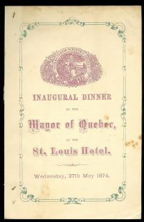 Menu - Inaugural Dinner by the May of Quebec, at the Hotel St. Louis, Wednesday, 27th May 1874