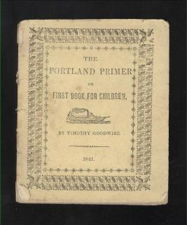 Timothy Goodwise The Portland Primer or First Book For Children. S.H. Colesworthy..1841